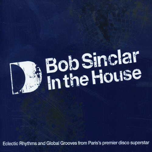 Bob Sinclair - In The House - Zortam Music