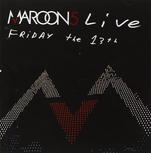 Maroon 5 - Live - Friday The 13th - Zortam Music