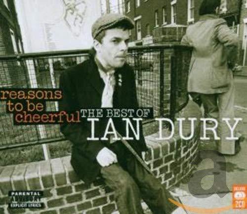 IAN DURY - Reasons to Be Cheerful: the Best of Ian Dury - Zortam Music