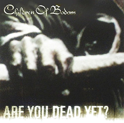 Children Of Bodom - Are You Dead Yet ? - Zortam Music