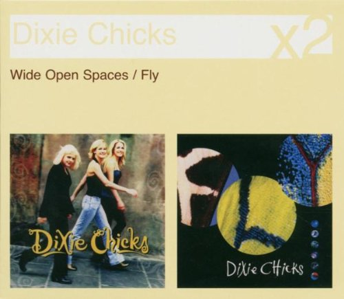 Dixie Chicks - Wide Open Spaces fly - Zortam Music