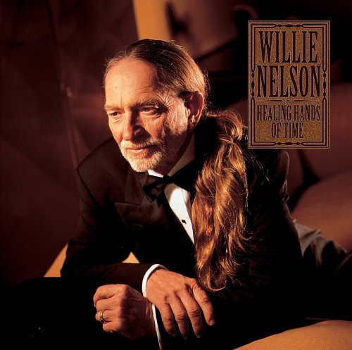 Willie Nelson - Healing Hands of Time - Zortam Music
