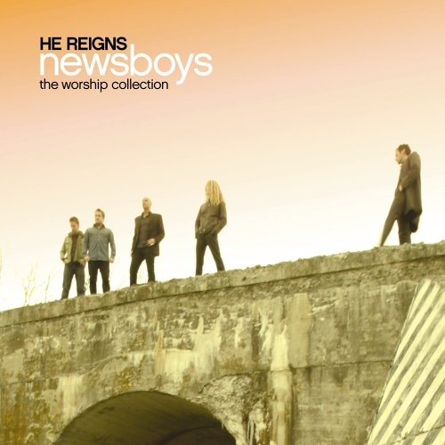 Newsboys - He Reigns: The Worship Collection - Zortam Music