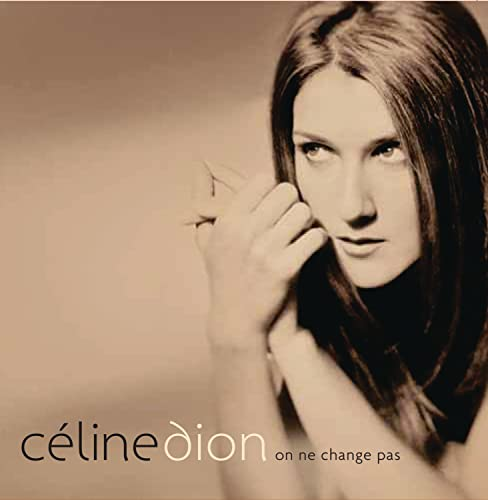 Celine Dion - On Ne Change Pas - Zortam Music