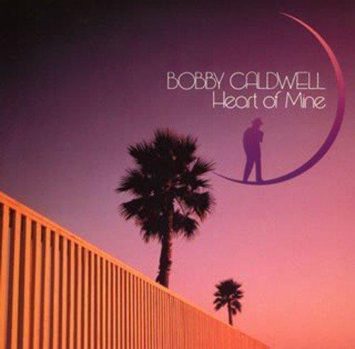 Bobby Caldwell - Heart of Mine - Zortam Music