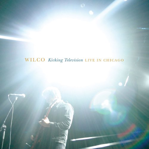 Wilco - Kicking Television - Live in Chicago (Disc Two) - Zortam Music