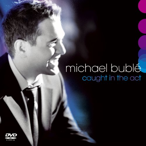 Michael Buble - Caught in the Act - Zortam Music