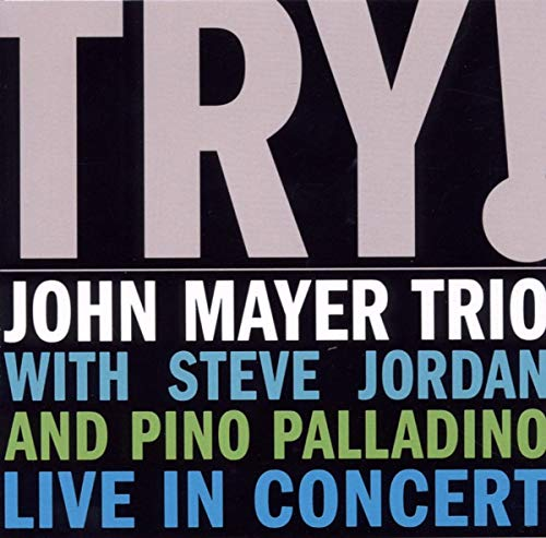John Mayer Trio - Try ! John Mayer Trio Live in - Zortam Music