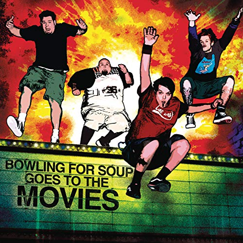 BOWLING FOR SOUP - Goes to the Movies - Zortam Music