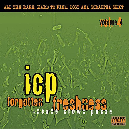 Insane Clown Posse - Forgotten Freshness vol. 4 - Zortam Music