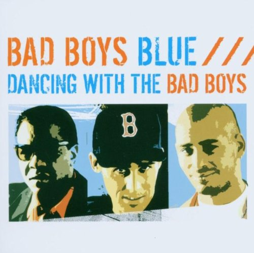 Bad Boys Blue - Bad Boys Blue - Zortam Music