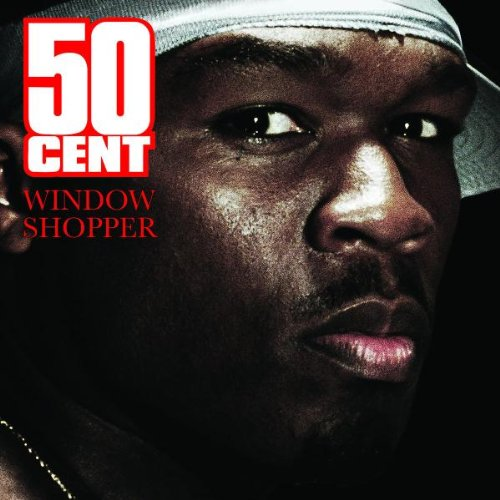 50 Cent - Window Shopper (Advance Single) - Zortam Music