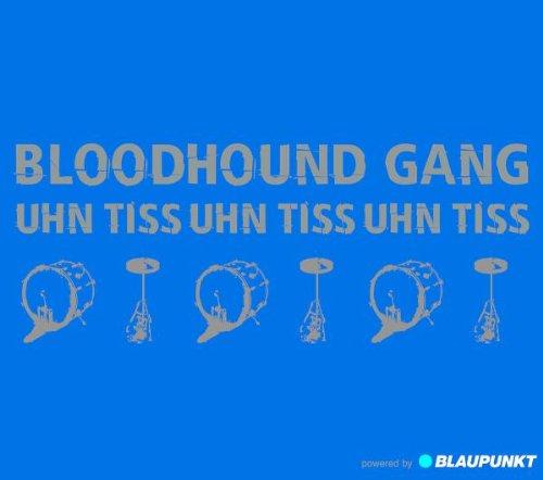 Bloodhound Gang - Uhn Tiss Uhn Tiss Uhn Tiss - Zortam Music