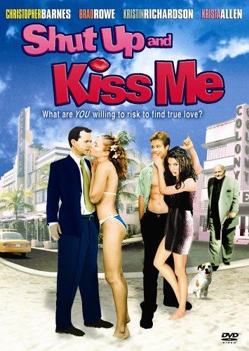 Shut Up and Kiss Me! / Заткнись и поцелуй меня! (2004)