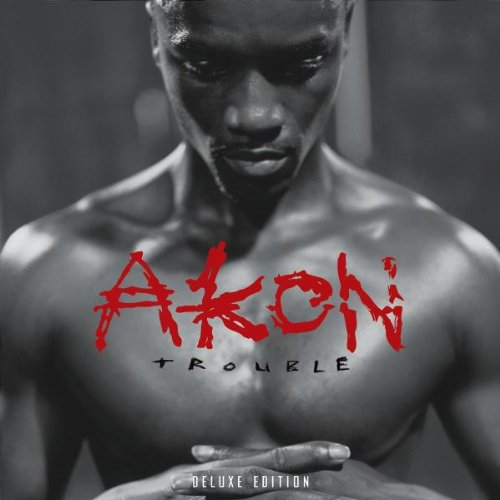 Akon - Trouble (Deluxe Edt.) - Zortam Music