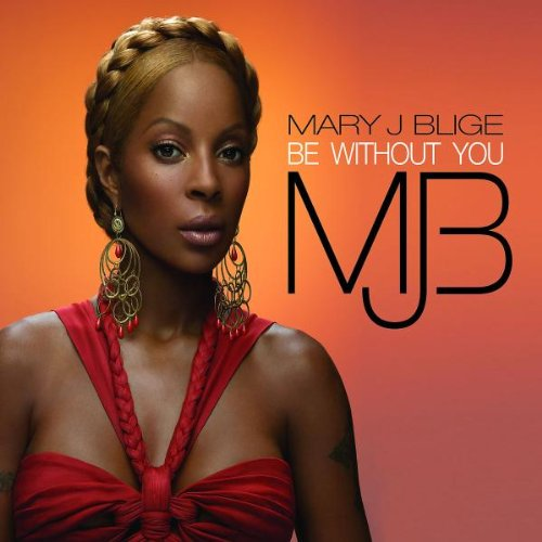 Mary J Blige - Be Without You - Zortam Music