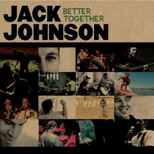 Jack Johnson - Better Together - Zortam Music