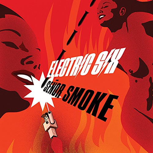 Electric Six - SeAor Smoke - Zortam Music