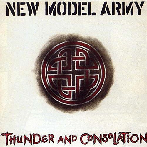 New Model Army - Thunder and Consolation: Remastered - Zortam Music