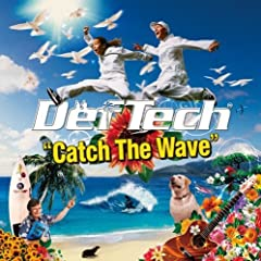 CATCH THE WAVE/ DEF TECH