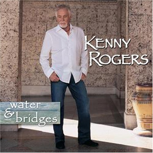 KENNY ROGERS - Water and Bridges - Zortam Music