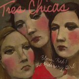 Bloom, Red & the Ordinary Girl by Tres Chicas