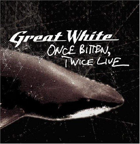 Great White - 2001  Once Bitten Twice Live - Zortam Music