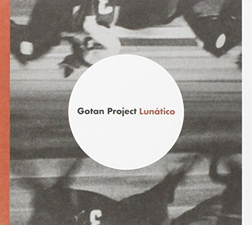 Gotan Project - Gotan Project- Lunatico - Zortam Music