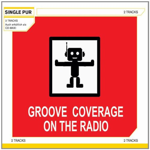 Groove Coverage - On The Radio (Radio Version) * - Zortam Music
