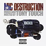 Album cover for Mic Destruction: Mixed and Hosted by Tony Touch