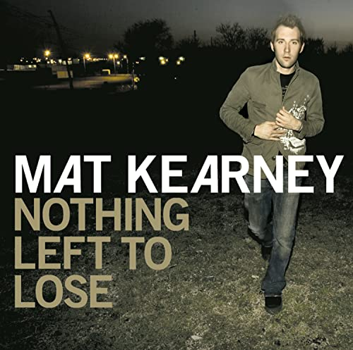Mat Kearney - Nothing Left to Lose - Single - Zortam Music