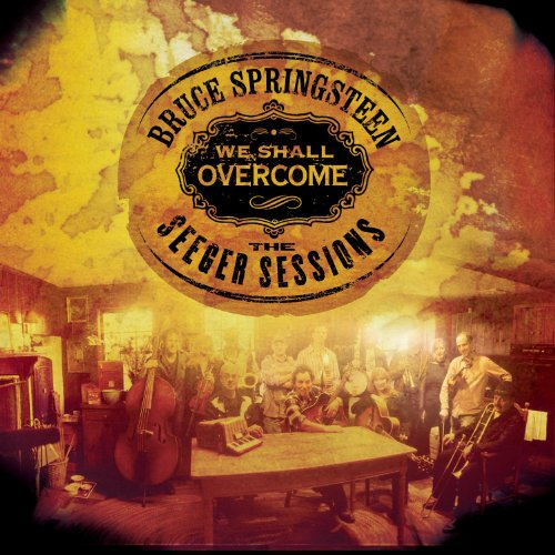 Bruce Springsteen - We Shall Overcome, The Seeger Sessions - Zortam Music