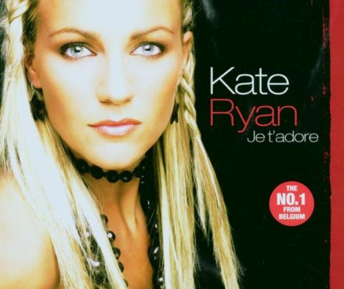 Kate Ryan - Je T Adore CDS - Zortam Music