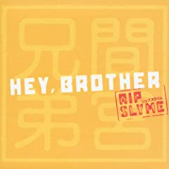 HEY BROTHER/RIP SLYME