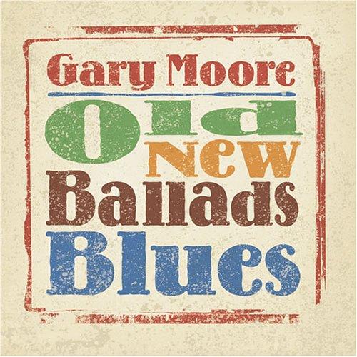 Gary Moore - Old New Ballads Blues - Zortam Music