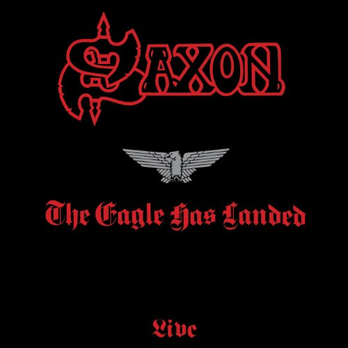 Saxon - The Eagle Has Landed - Zortam Music