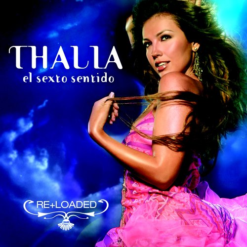 Thalia - El Sexto Sentido Re+Loaded - Zortam Music