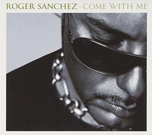 Roger Sanchez - Come With Me - Zortam Music