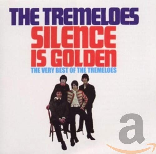 The Tremeloes - Silence Is Golden: the Very Best of the Tremeloes - Zortam Music