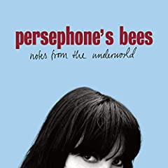 Persephone's Bees - Notes From The Underworld