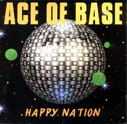 Ace of Base - Happy Nation (Single) - Zortam Music
