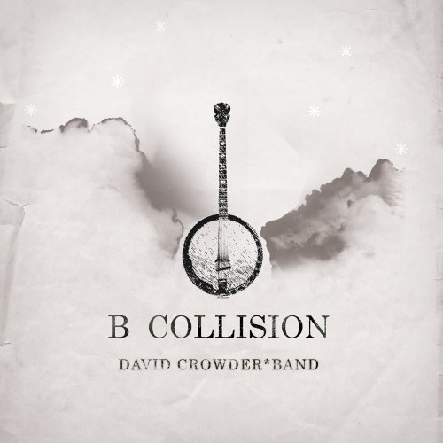 David Crowder Band - B Collision - Zortam Music