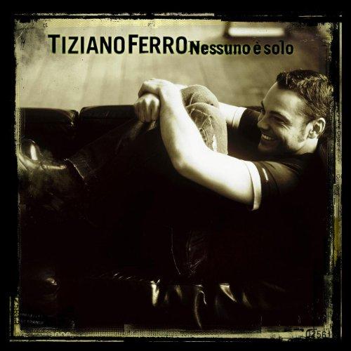 Tiziano Ferro - Nessuno è solo - Zortam Music