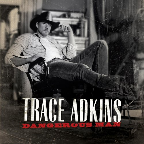 Trace Adkins - Dangerous Man - Zortam Music