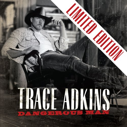 Trace Adkins - Dangerous Man [Ltd. Edition] - Zortam Music