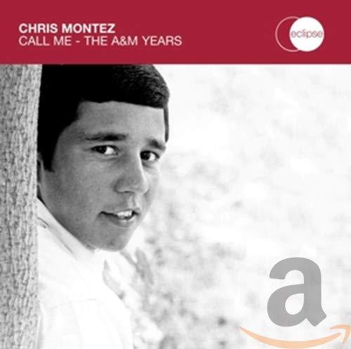 Chris Montez - Call Me: The A&M Years - Zortam Music