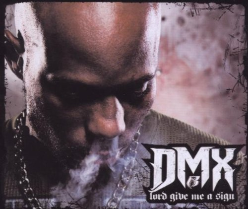 DMX - Lord Give Me A Sign (Single) - Zortam Music