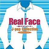 Real Face~J-popコレクション