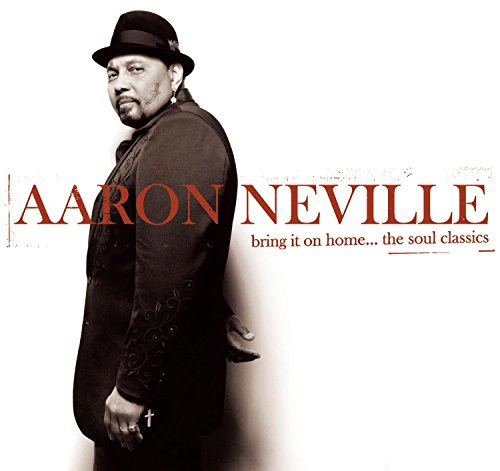 Aaron Neville - Bring It on Home... The Soul Classics - Zortam Music