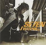 I wanna.../SE7EN